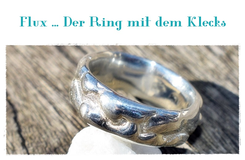 Flux … der Ring mit Klecks